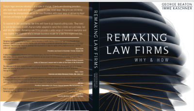 Remaking Law Firms: Why and How: New book provides invaluable guidance for law firm leaders